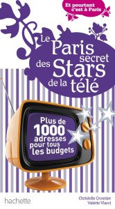 Le Paris secret des stars de la télé